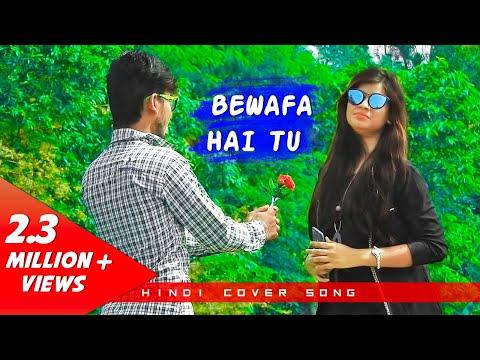 Bewafa Hai Tu Hindi Song 2018 | Real Sad Heart Touching Love Story