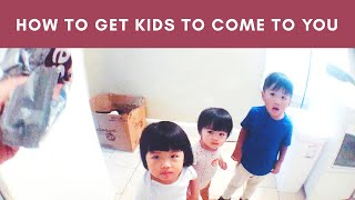 How to get kids come to you