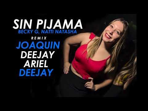 Becky G, Natti Natasha - Sin Pijama (REMIX) - Joaquin deejay ft Ariel JImenez