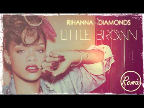 Rihanna - Diamonds Deep House Remix [Little Brown]