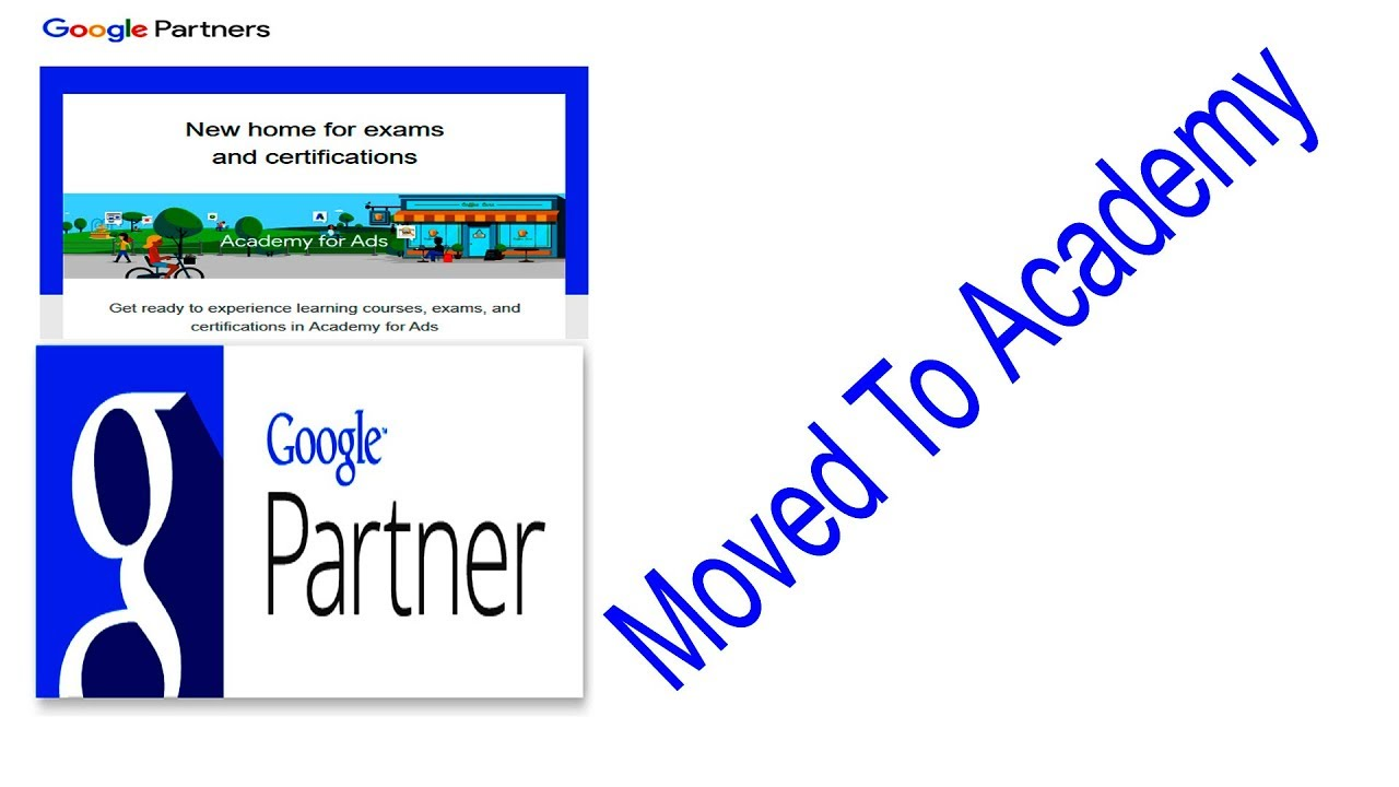 Google Partner Exam Moved to google Academy for Ads!