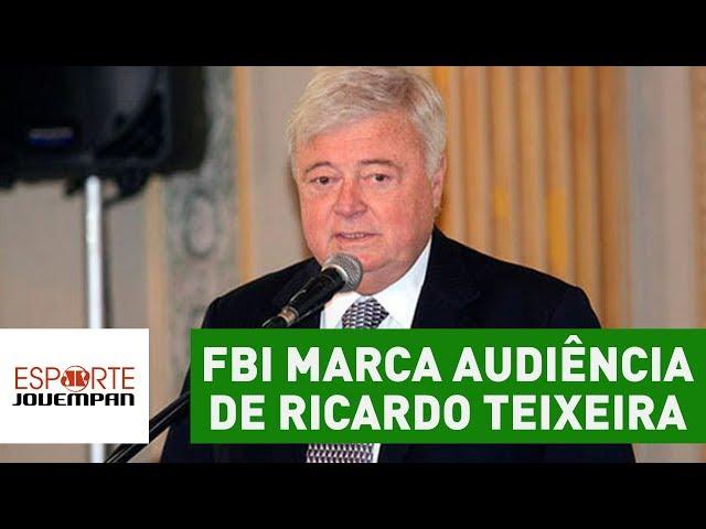 A casa caiu! FBI marca audiência de Ricardo Teixeira!