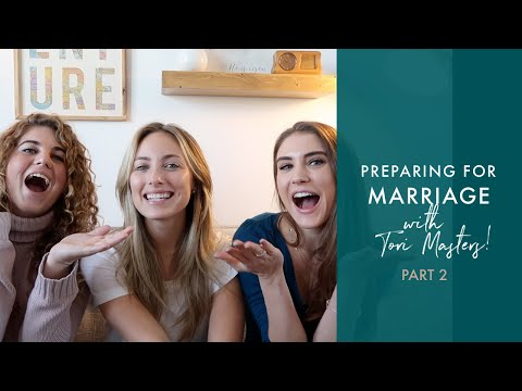PREPARING FOR MARRIAGE: PART 2 with Tori Masters