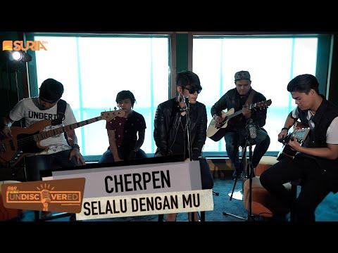 UNDISCOVERED   CHERPEN - Selalu dgn Mu ( Single Terbaru)