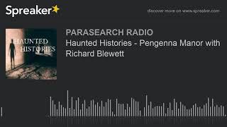 Haunted Histories - Pengenna Manor with Richard Blewett