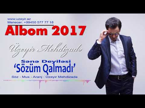 Uzeyir Mehdizade - Sene Deyilesi Sozum Qalmadi ( 2017 Albom )