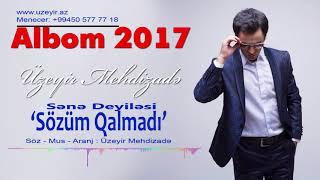 Uzeyir Mehdizade Sene Deyilesi Sozum Qalmadi 2017 Albom