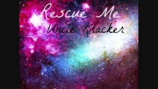 Rescue Me - Uncle Kracker
