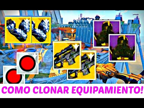 Destiny | COMO CLONAR EQUIPAMIENTO - ARMAS, ARMADURA, SHADERS, NAVES, ETC... (THE TAKEN KING)