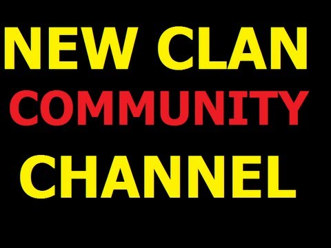 NEW CLAN/COMMUNITY CHANNEL - NEED PLAYERS, EDITORS, DESIGNERS ETC.