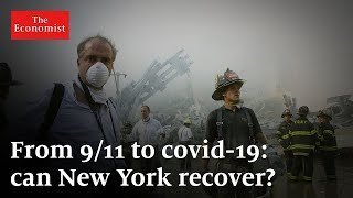 From 9/11 to covid-19: can New York recover?   The Economist