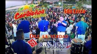 Dile La Verdad - 46 Aniversario Caribeños de Guadalupe. COSTA MAR C...