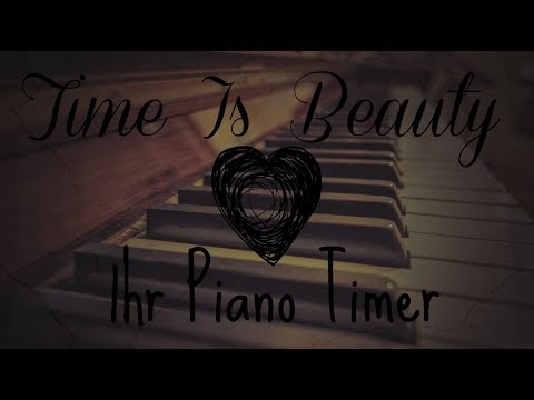 One Hour Piano Music Timer Face Clock TIME IS BEAUTY