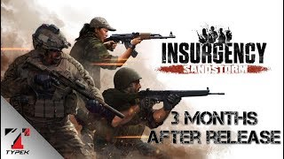 Insurgency Sandstorm - Three months after release (ENG)
