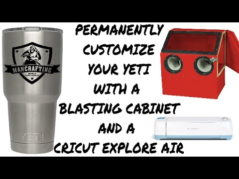 Personalize a YETI cup with a blasting cabinet and a Cricut Printer