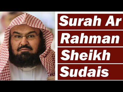 Download Lagu Surah Ar RAHMAN (The Most BENEFICENT) Melodious Recitation by Sheikh Sudais