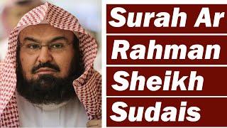 Gambar cover Surah Rahman (Heart Soothing Recitation) By Sheikh Abdul Rehman As Sudais