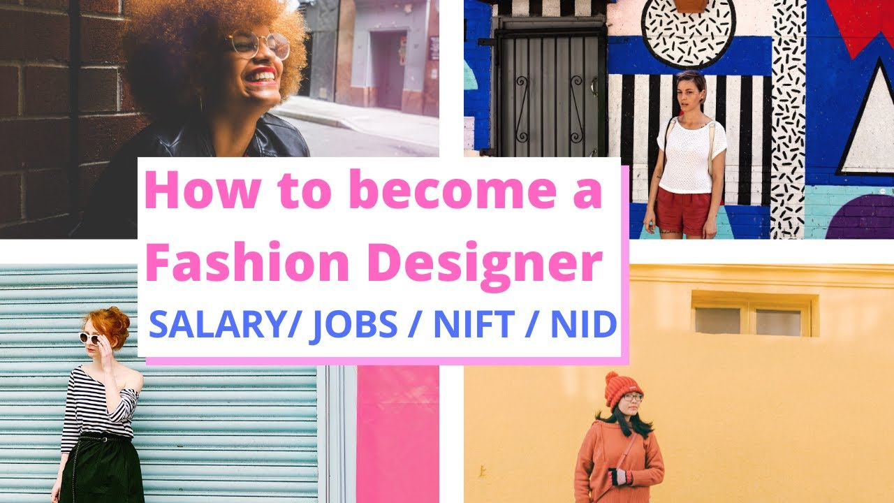 How To Become A Fashion Designer Nift Nid Eligibility Criteria Course College Salary By Vikas Punia Youtube