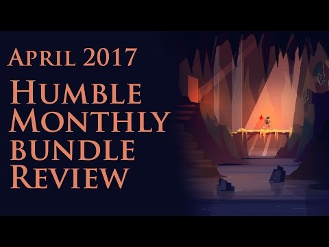 Humble Monthly April 2017 Review