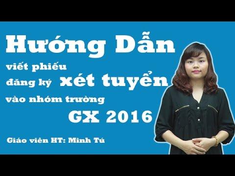 Hướng dẫn viết phiếu đăng kí xét tuyển vào nhóm trường GX 2016