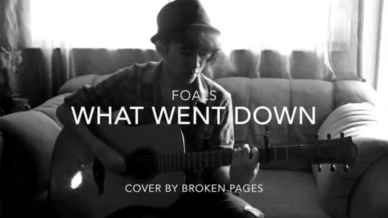 foals-what-went-down-cover-acoustic-broken-pages