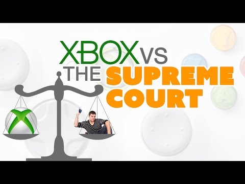 Xbox vs the SUPREME COURT - The Know Game News