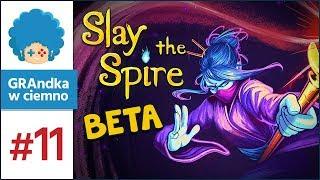 Slay the Spire PL #11 | CZWARTA POSTAĆ! Testujemy w becie