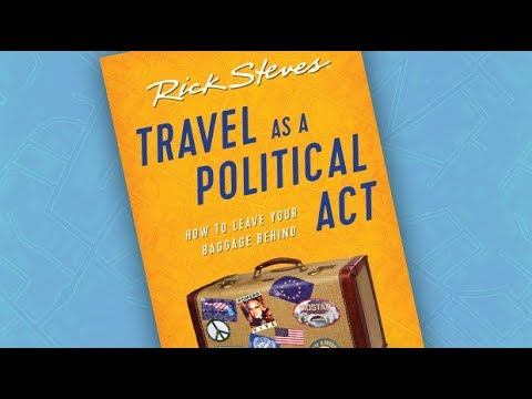 Behind the Scenes: Travel as a Political Act