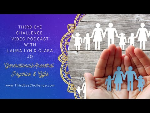 Episode 117– Generational/Ancestral Psychics & Gifts