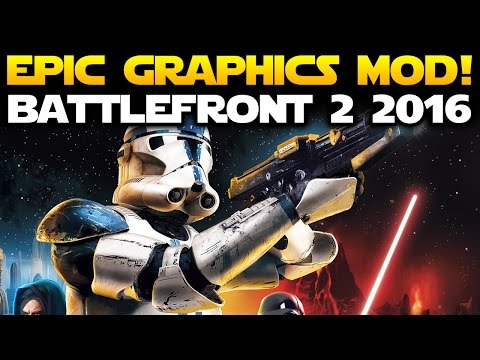 Star Wars Battlefront 2 - ENHANCED GRAPHICS MOD IN 2016! | Star Wars HQ