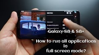Galaxy S8: How to run all applications in full screen mode? http://...