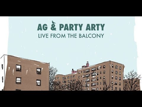 AG & Party Arty - 'Live From The Balcony' (Full Album) [2016]