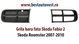 Grila bara fata Skoda Fabia 2, Skoda Roomster 2007-2010