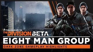 The Division: Beta - The Dark Zone, Eight Man Group Gameplay Highlights