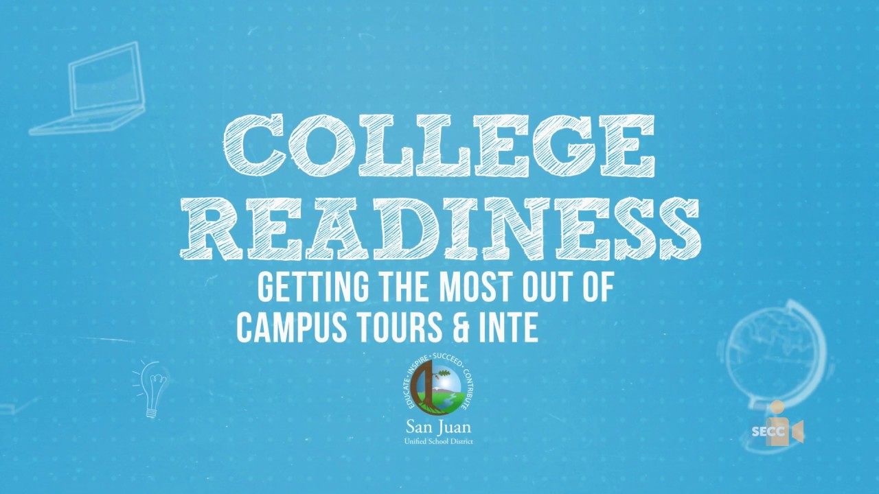 College Readiness from San Juan USD: Getting the Most Out of Campus Tours & Interviews