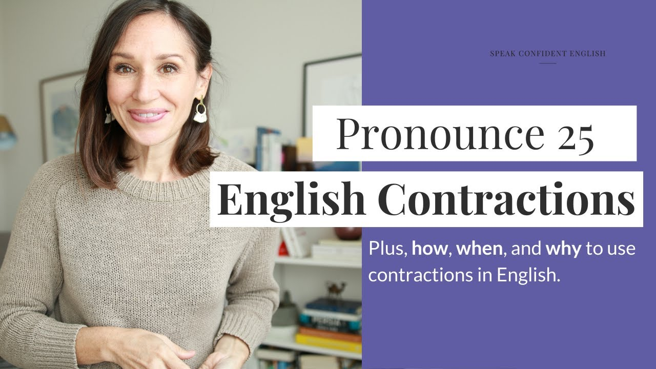 Pronounce 25 English Contractions [Plus Why You Should Use Them]