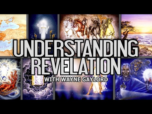 Understanding Revelation with Wayne Gaylord | Christ in Prophecy