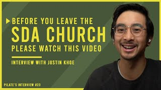 WAIT! Before you leave the Seventh-day Adventist Church WATCH THIS VIDEO: Interview with Justin Khoe