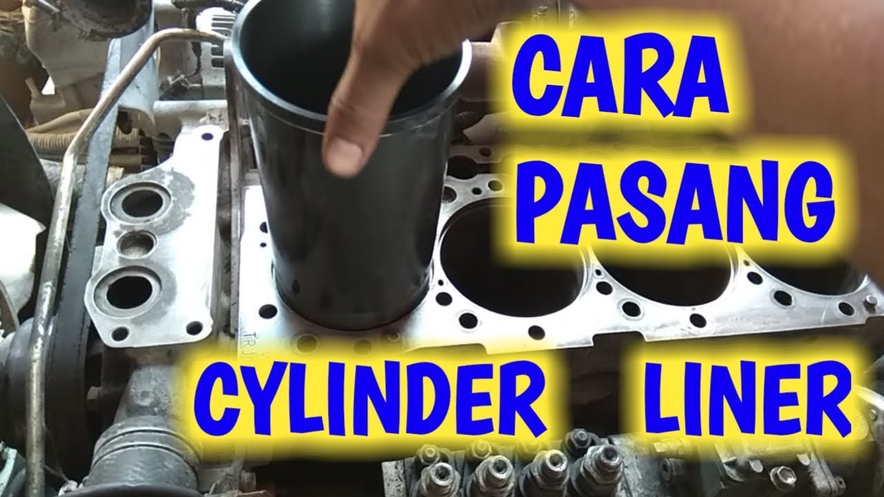 Cara Memasang Liner atau Buring pada Mesin 4 Silinder ...