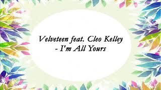 Velveteen feat Cleo Kelley -  I'm All Yours