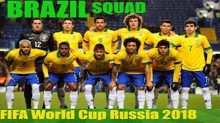 Brazil Football Squad (Final Selected)2018 FIFA World Cup Russia