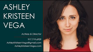 ASHLEY KRISTEEN VEGA - Demo Reel 2020