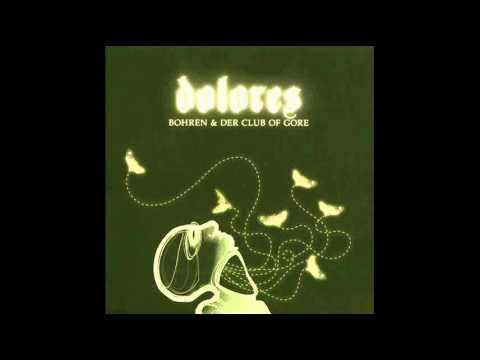 Bohren & der Club of Gore - Dolores (Full Album)