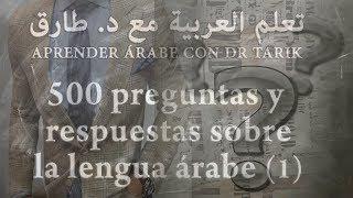 500 PREGUNTAS Y RESPUESTAS SOBRE LA LENGUA ÁRABE: (1)