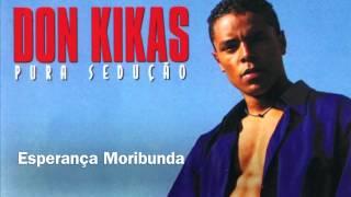 Don Kikas - Esperança Moribunda 1