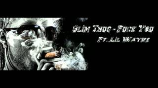 Slim Thug - Fuck You (Ft. Lil Wayne) HD