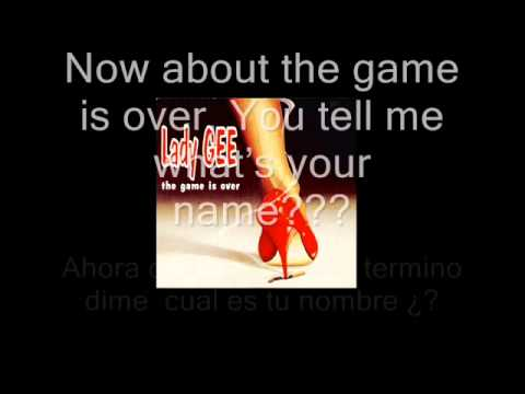Lady Gee - The game is over wiht lyrics in english e spanish (subtilos en español e ingles )