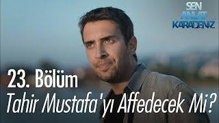 Tahir Mustafa'yı affedecek mi? - Sen Anlat Karadeniz 23. Bölüm