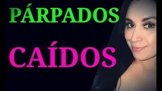 PÁRPADOS CAÍDOS RUTINAS