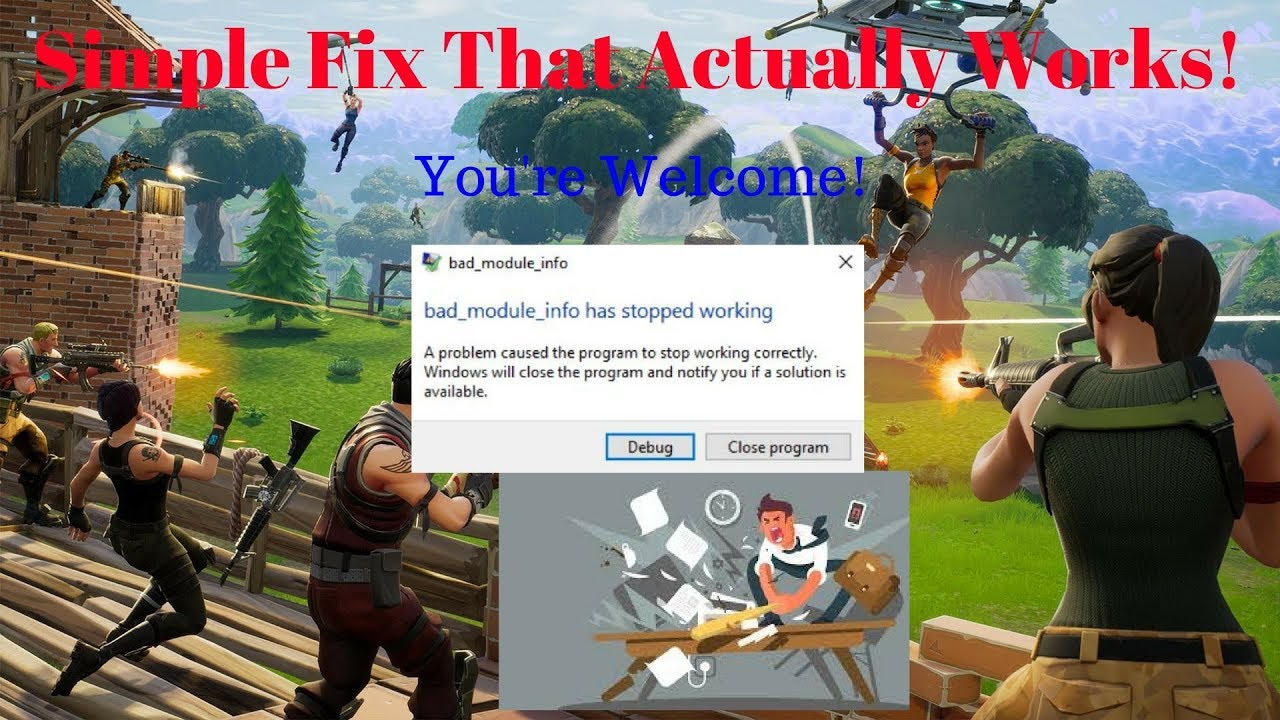 bad module info crash fix for fortnite pc users simple fix yes it works youtube. Black Bedroom Furniture Sets. Home Design Ideas